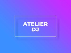 Initiation Atelier DJ
