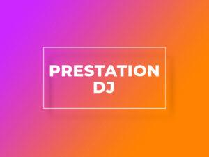 Prestation DJ