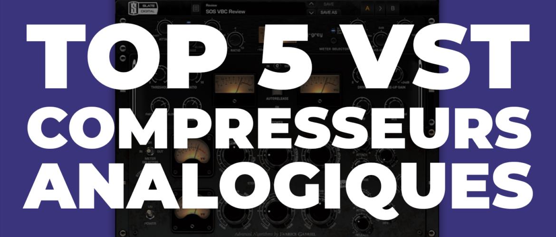 TOP 5 VST COMPRESSEURS ANALOGIQUES