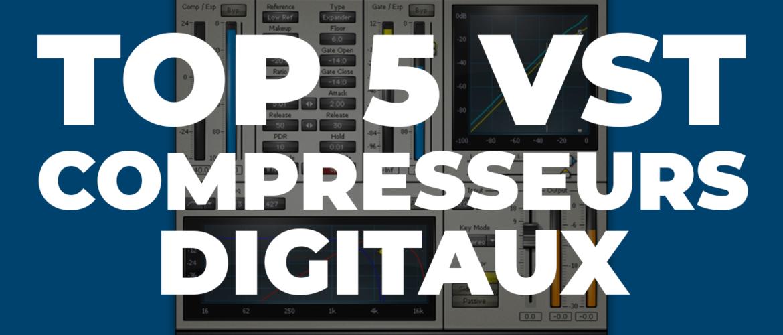 TOP 5 VST COMPRESSEURS DIGITAUX
