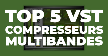 TOP 5 VST COMPRESSEURS MULTIBANDES